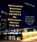 Billionaires Business Success Secrets My Billionaire Mentor Told Me (eBook, ePUB)