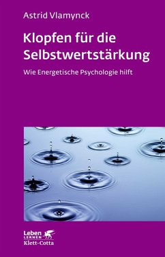 Klopfen für die Selbstwertstärkung (eBook, ePUB) - Vlamynck, Astrid