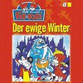 Fix & Foxi, Folge 8: Der ewige Winter (MP3-Download)