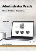 Administrator Praxis - Kleine Windows Netzwerke (eBook, ePUB)