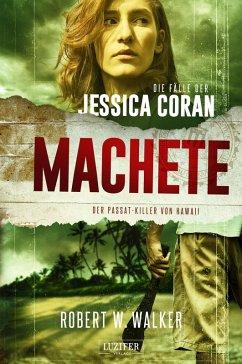 MACHETE - Der Passat-Killer von Hawaii (eBook, ePUB) - Walker, Robert W.
