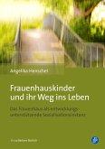 Frauenhauskinder und ihr Weg ins Leben (eBook, PDF)