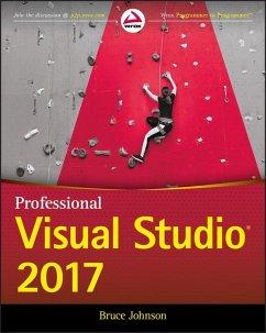 Professional Visual Studio 2017 (eBook, ePUB) - Johnson, Bruce