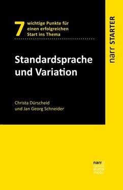 Standardsprache und Variation - Dürscheid, Christa;Schneider, Jan Georg