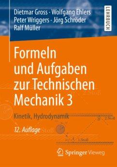 Formeln und Aufgaben zur Technischen Mechanik 3 - Gross, Dietmar;Ehlers, Wolfgang;Wriggers, Peter