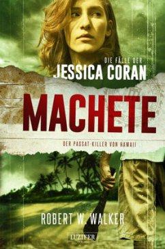 MACHETE - Der Passat-Killer von Hawaii - Walker, Robert W.