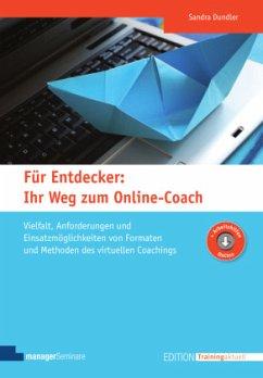 Für Entdecker: Ihr Weg zum Online-Coach - Dundler, Sandra