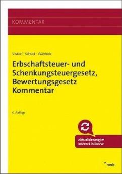 Erbschaftsteuer- und Schenkungsteuergesetz, Bewertungsgesetz (Auszug), Kommentar - Viskorf, Hermann-Ulrich;Schuck, Stephan;Wälzholz, Eckhard