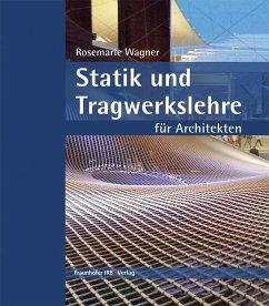Statik und Tragwerkslehre für Architekten. - Wagner, Rosemarie