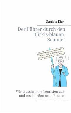 Der Führer durch den türkis-blauen Sommer (eBook, ePUB)