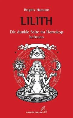 Lilith - Die dunkle Seite im Horoskop befreien - Hamann, Brigitte