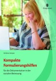 Kompakte Formulierungshilfen zur Dokumentation in der sozialen Betreuung