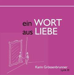 Ein Wort aus Liebe (eBook, ePUB)