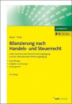 Bilanzierung nach Handels- und Steuerrecht - Meyer, Claus; Theile, Carsten