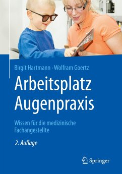 Arbeitsplatz Augenpraxis - Hartmann, Birgit;Goertz, Wolfram