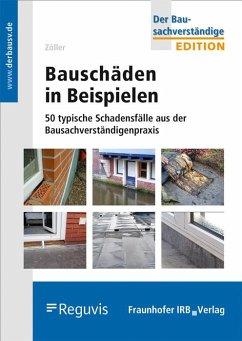 Bauschäden in Beispielen. - Zöller, Matthias