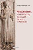 König Rudolf I. und der Aufstieg des Hauses Habsburg im Mittelalter (eBook, ePUB)