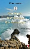 Das Alpha, Das Omega, Die Anthologie