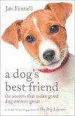 A Dog's Best Friend: The Secrets that Make Good Dog Owners Great (eBook, ePUB)
