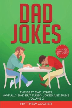 Dad Jokes: The Best Dad Jokes, Awfully Bad but Funny Jokes and Puns Volume 2 - Cooper, Matthew