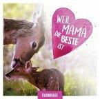 Weil Mama die Beste ist (Mängelexemplar)