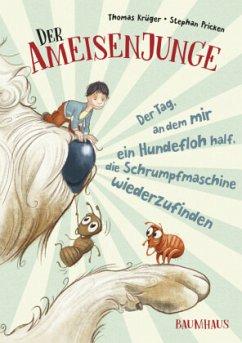 Der Tag, an dem mir ein Hundefloh half, die Schrumpfmaschine wiederzufinden / Der Ameisenjunge Bd.2 (Mängelexemplar) - Krüger, Thomas