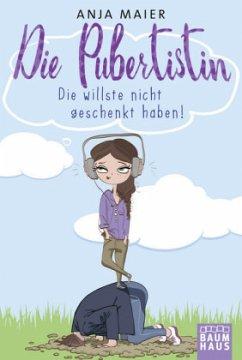 Die Pubertistin (Mängelexemplar) - Maier, Anja