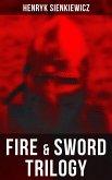 Fire & Sword Trilogy (eBook, ePUB)