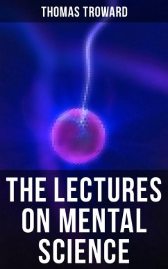 The Lectures on Mental Science (eBook, ePUB)