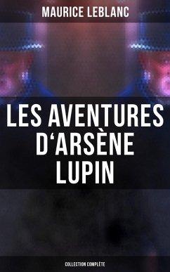Les Aventures d´Arsène Lupin - Collection Complète (eBook, ePUB)