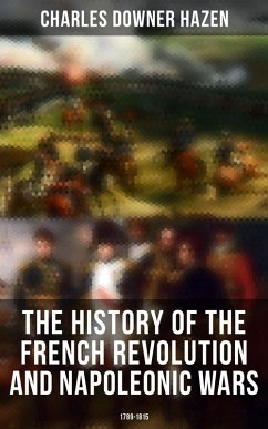 The History of the French Revolution and Napoleonic Wars: 1789-1815 (eBook, ePUB)