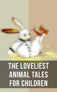 The Loveliest Animal Tales for Children (eBook, ePUB)