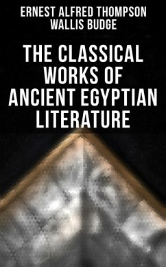 The Classical Works of Ancient Egyptian Literature (eBook, ePUB)