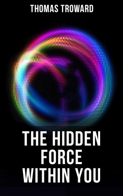 The Hidden Force Within YOU (eBook, ePUB)