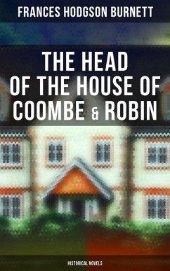 The Head of the House of Coombe & Robin (Historical Novels) (eBook, ePUB) - Burnett, Frances Hodgson