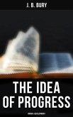 The Idea of Progress: Origin & Development (eBook, ePUB)