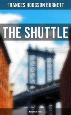The Shuttle (Historical Novel) (eBook, ePUB) - Burnett, Frances Hodgson