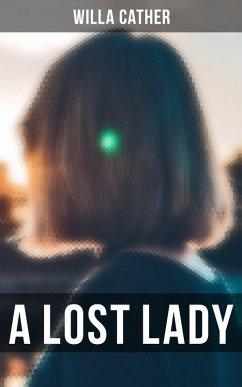 A LOST LADY (eBook, ePUB)