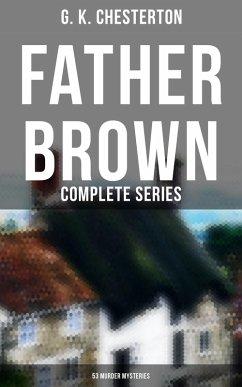 Father Brown: Complete Series (53 Murder Mysteries) (eBook, ePUB)