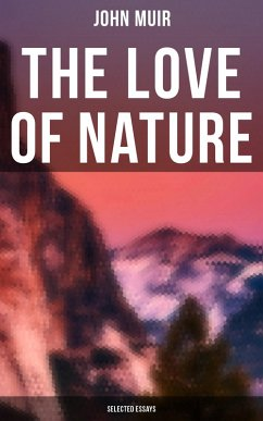 The Love of Nature: Selected Essays (eBook, ePUB)