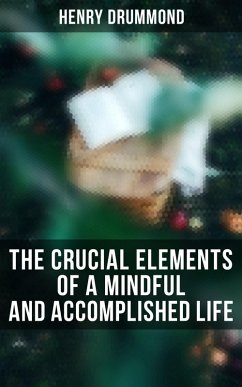 The Crucial Elements of a Mindful and Accomplished Life (eBook, ePUB)