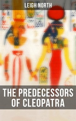 The Predecessors of Cleopatra (eBook, ePUB)