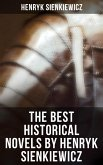 The Best Historical Novels by Henryk Sienkiewicz (eBook, ePUB)