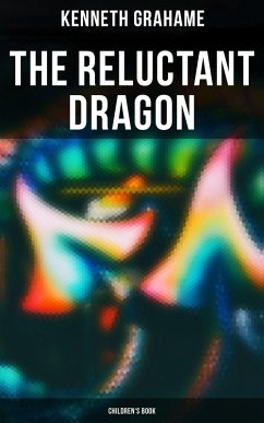 The Reluctant Dragon (Children´s Book) (eBook, ePUB)