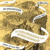 Die Verschwundenen vom Mondscheinpalast / Die Spiegelreisende Bd.2 (MP3-Download)