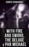 With Fire and Sword, The Deluge & Pan Michael (eBook, ePUB)
