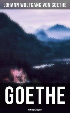 Goethe: Complete Poetry (eBook, ePUB)