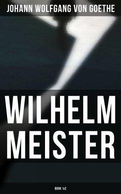 Wilhelm Meister (Book 1&2) (eBook, ePUB) - Goethe, Johann Wolfgang von