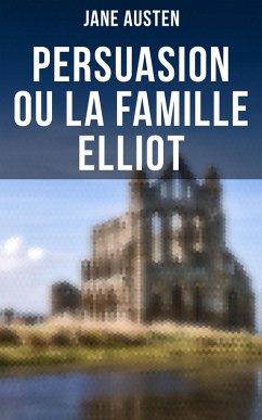 Persuasion ou La Famille Elliot (eBook, ePUB) - Austen, Jane