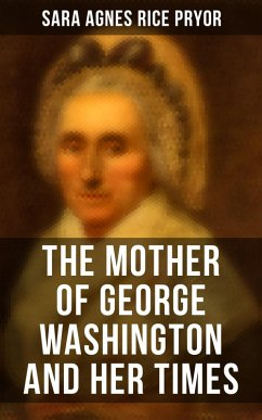 The Mother of George Washington and her Times (eBook, ePUB)